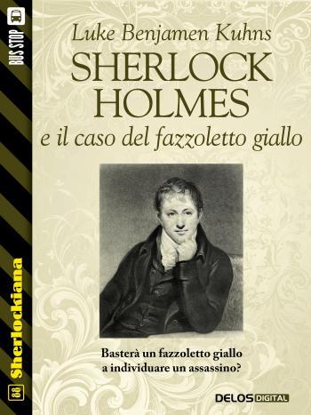 Sherlock Holmes e il caso del fazzoletto giallo