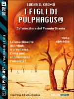 Pulphagus® - L'inferno dei cieli